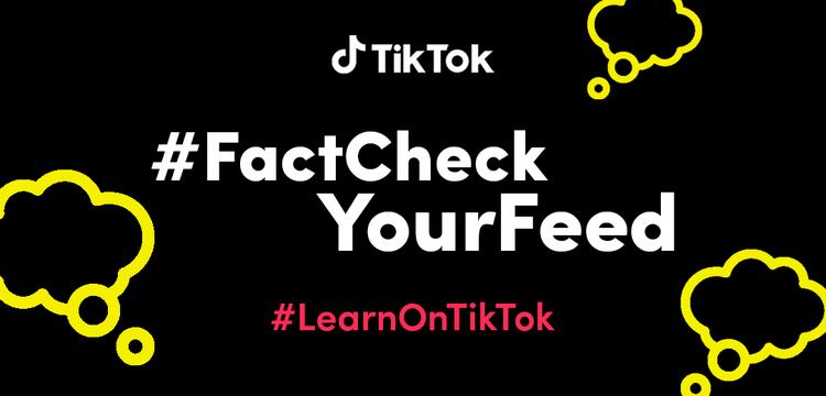 #FactCheckYourFeed TikTok